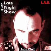 John Wolf - Late Night Show 2018