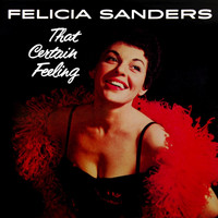 Felicia Sanders - That Certain Feeling