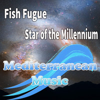Fish Fugue - Star of The Millennium