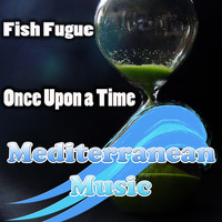 Fish Fugue - Once Upon A Time