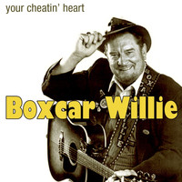 Boxcar Willie - Your Cheatin' Heart