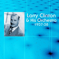 Larry Clinton & His Orchestra - 1937-38