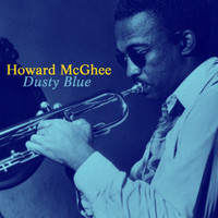 Howard McGhee - Dusty Blue