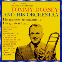 Tommy Dorsey & His Orchestra - His Great Arrangements - His Greatest Band