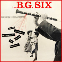 Benny Goodman Sextet - The B.G. Six