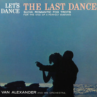 Van Alexander and His Orchestra - Let's Dance The Last Dance
