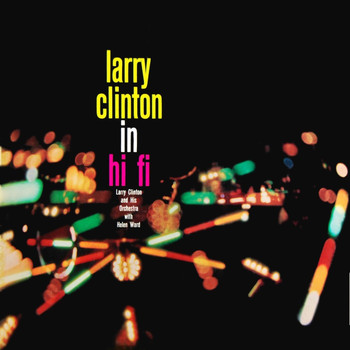 Larry Clinton & His Orchestra - Larry Clinton In Hi Fi