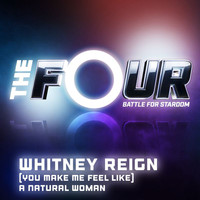 Whitney Reign - (You Make Me Feel Like) A Natural Woman (The Four Performance)