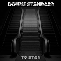 Double Standard / - TV Star