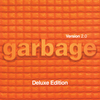 Garbage - Version 2.0 (20th Anniversary Deluxe Edition (Remastered))