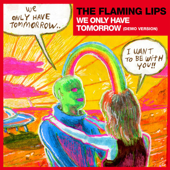The Flaming Lips - We Only Have Tomorrow (Demo Version)