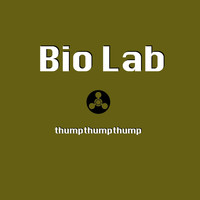 Bio Lab / - Thumpthumpthump
