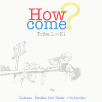 Tribe Lo-ki / - How Come