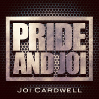Joi Cardwell - Pride and Joi