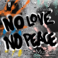 Wind - No Love, No Peace: The Musical (Original Soundtrack)