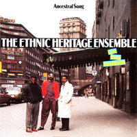 The Ethnic Heritage Ensemble - Ancestral Song (Live)