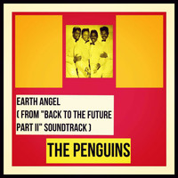 "The Penguins - Earth Angel (From ""Back to the Future Part Ii"" Soundtrack)"