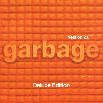 Garbage - Version 2.0 (20th Anniversary Deluxe Edition / Remastered)