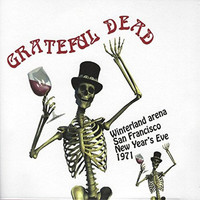 Grateful Dead - Winterland New Year's Eve 1971 (Live Radio Broadcast)