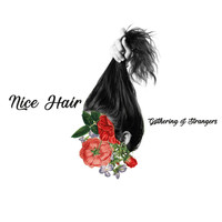 Gathering of Strangers - Nice Hair