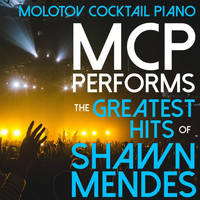 Molotov Cocktail Piano - MCP Performs the Greatest Hits of Shawn Mendes