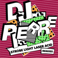 DJ Pierre - Strobe Light Laser ACID (Remixes)