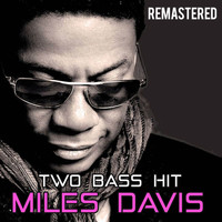 Miles Davis - Two Bass Hit (Remastered)