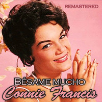 Connie Francis - Bésame Mucho (Remastered)