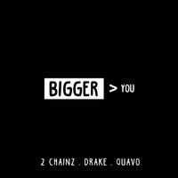 2 Chainz - Bigger Than You