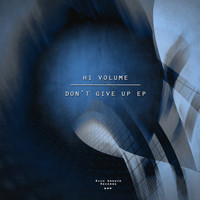 Hi Volume - Don't Give Up EP