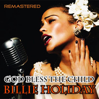 Billie Holiday - God Bless the Child (Remastered)