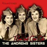 The Andrews Sisters - Rum and Coca Cola (Remastered)