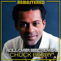 Chuck Berry - Roll over Beethoven (Remastered)