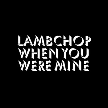 Lambchop - When You Were Mine