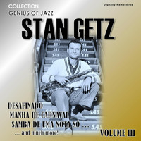 Stan Getz - Genius of Jazz - Stan Getz, Vol. 3 (Digitally Remastered)