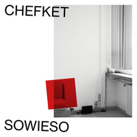Chefket - Sowieso
