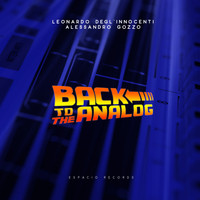 Leonardo Degl'innocenti & Alessandro Gozzo - Back to the Analog