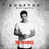 Nico Santos - Rooftop (The Remixes)