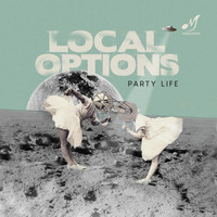 Local Options - Party Life
