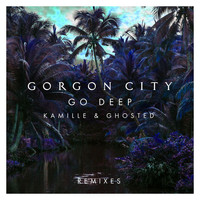 Gorgon City - Go Deep (Remixes)