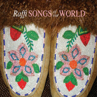 Raffi - Songs Of Our World
