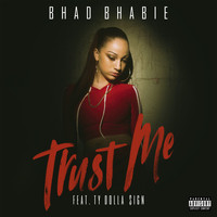 Bhad Bhabie - Trust Me (feat. Ty Dolla $ign) (Explicit)