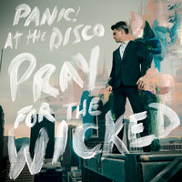 Panic! At The Disco - Pray For The Wicked (Explicit)