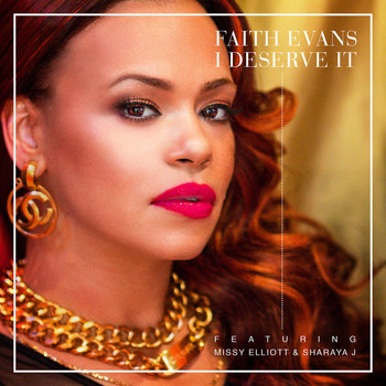 Faith Evans - I Deserve It (feat. Missy Elliott & Sharaya J)