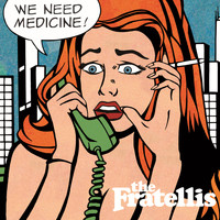The Fratellis - We Need Medicine (Deluxe Edition)