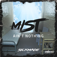 Mist - Ain't Nothing (Explicit)