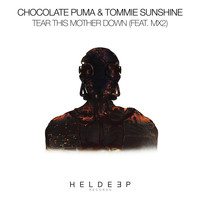 Chocolate Puma & Tommie Sunshine - Tear This Mother Down (feat. MX2)