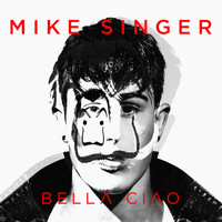 Mike Singer - Bella ciao
