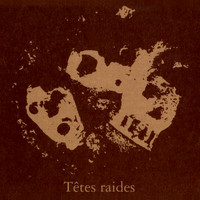 Têtes Raides - Not Dead But bien raides