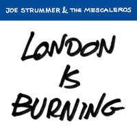 Joe Strummer & The Mescaleros - London Is Burning